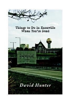Things to Do in Knoxville When You're Dead als Buch