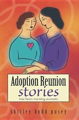 Adoption Reunion Stories: True Heartwarming Accounts als Taschenbuch