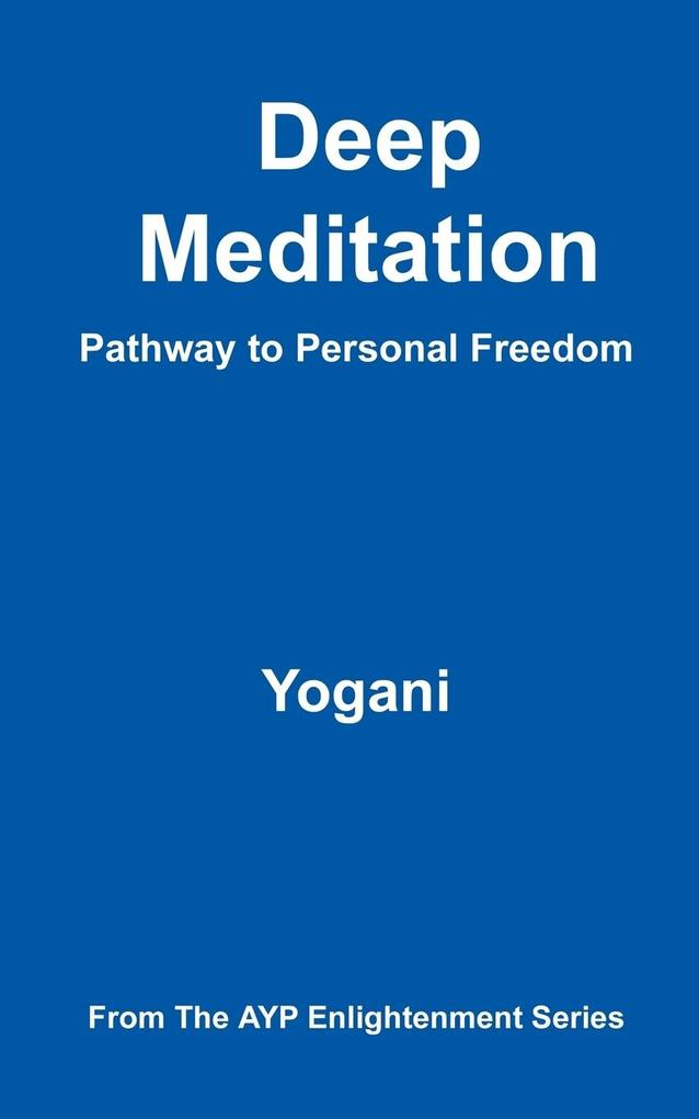 Deep Meditation - Pathway to Personal Freedom als Buch