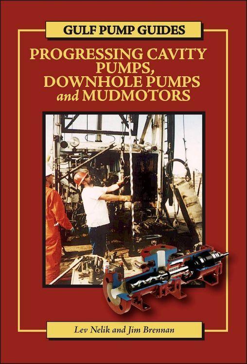 Gulf Pump Guides: Progressing Cavity Pumps, Downhole Pumps and Mudmotors als Taschenbuch