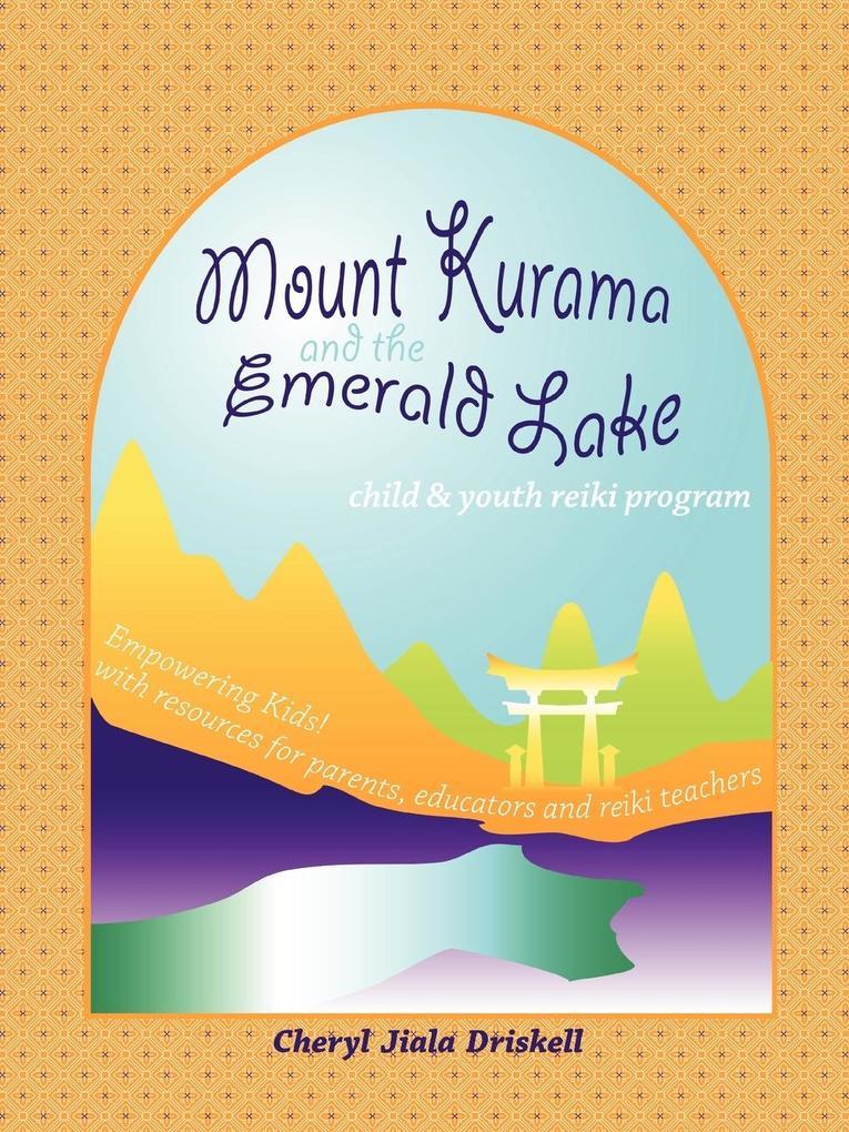 Child and Youth Reiki Program: Mount Kurama and the Emerald Lake als Taschenbuch
