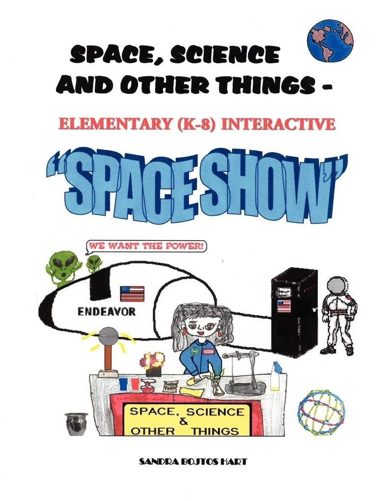 Space, Science & Other Things - Elementary (K-8) Interactive Space Show als Taschenbuch