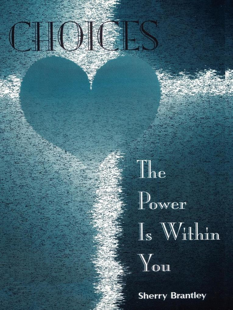 Choices - The Power Is Within You als Taschenbuch
