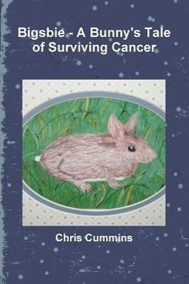 Bigsbie - A Bunny's Tale of Surviving Cancer als Taschenbuch