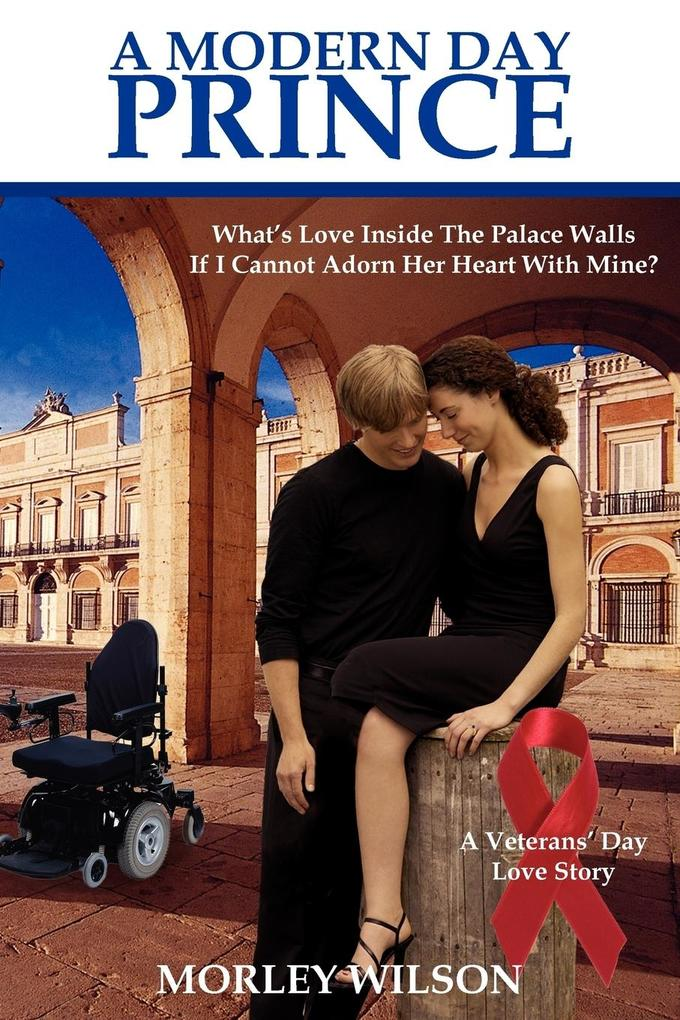 A Modern Day Prince: What's Love Inside the Palace Walls If I Cannot Adorn Her Heart with Mine? als Taschenbuch
