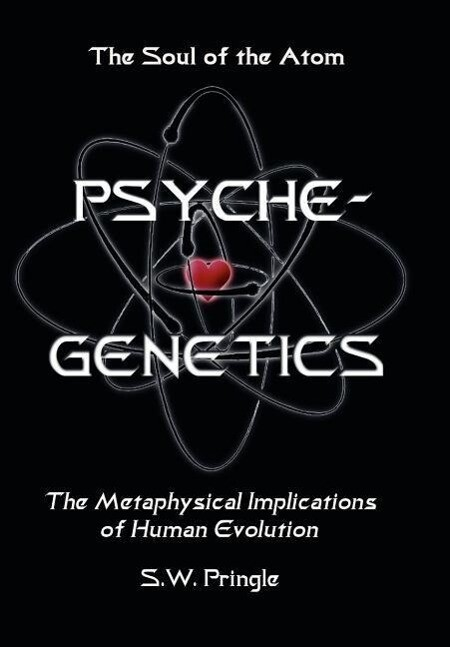 Psyche-Genetics: The Soul of the Atom als Buch