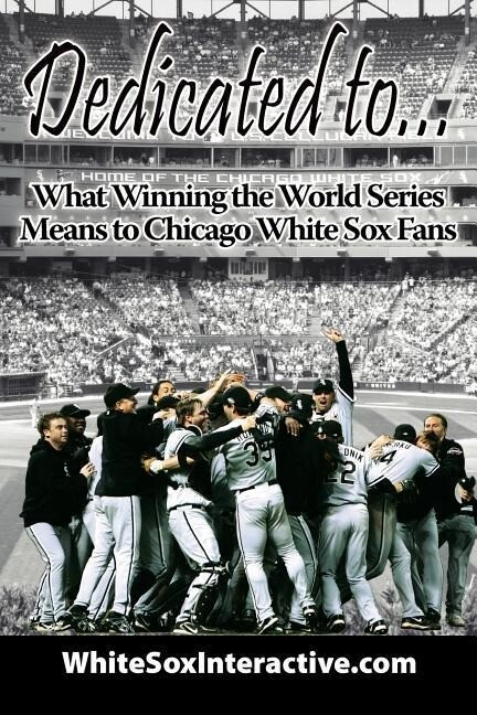 Dedicated To....: What Winning the World Series Means to Chicago White Sox Fans als Buch