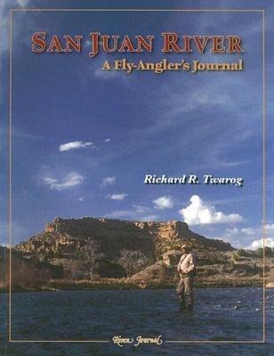San Juan River: A Fly-Angler's Journal als Taschenbuch
