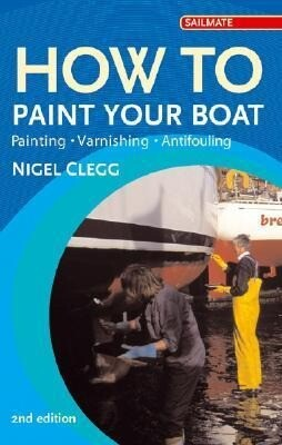 How to Paint Your Boat: Painting - Varnishing - Antifouling als Taschenbuch