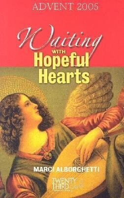 Waiting with Hopeful Hearts: Advent 2005 als Buch