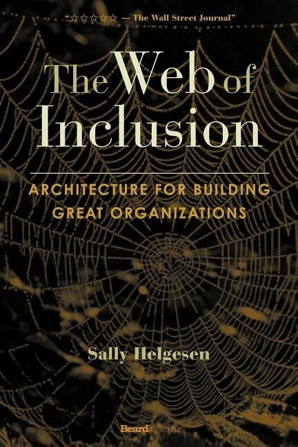 The Web of Inclusion: Architecture for Building Great Organizations als Buch