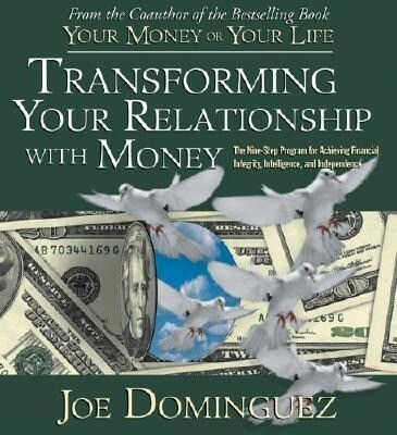 Transforming Your Relationship with Money: The Nine-Step Program for Achieving Financial Integrity, Intelligence, and Independence als Spielwaren