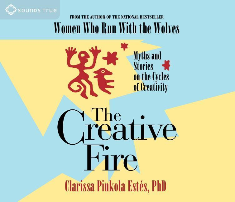 The Creative Fire: Myths and Stories on the Cycles of Creativity als Hörbuch