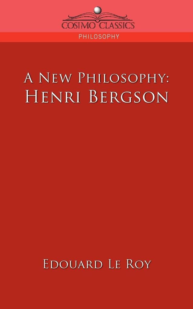 A New Philosophy: Henri Bergson als Taschenbuch