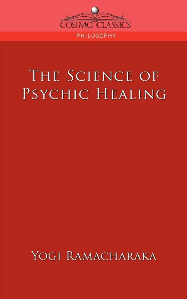 The Science of Psychic Healing als Taschenbuch