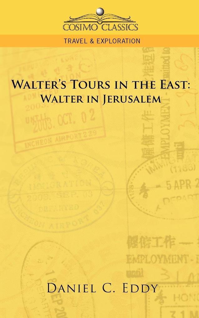 Walter's Tours in the East als Taschenbuch