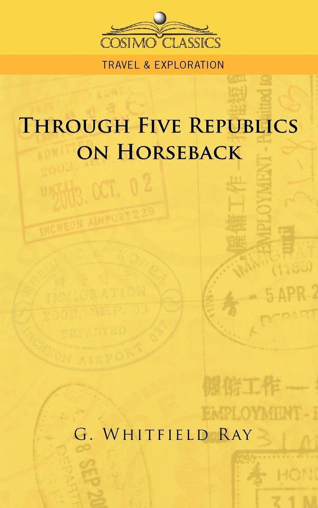 Through Five Republics on Horseback als Taschenbuch