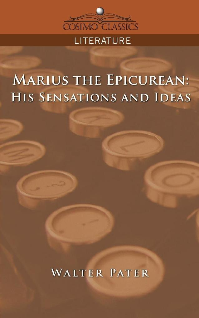 Marius the Epicurean: His Sensations and Ideas als Taschenbuch