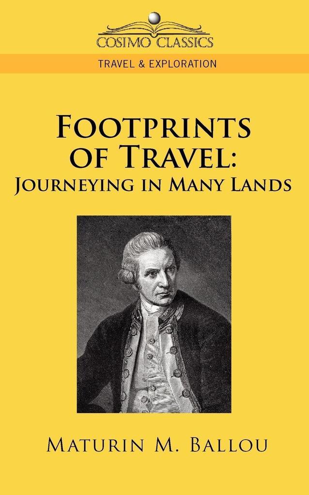 Footprints of Travel: Journeying in Many Lands als Taschenbuch