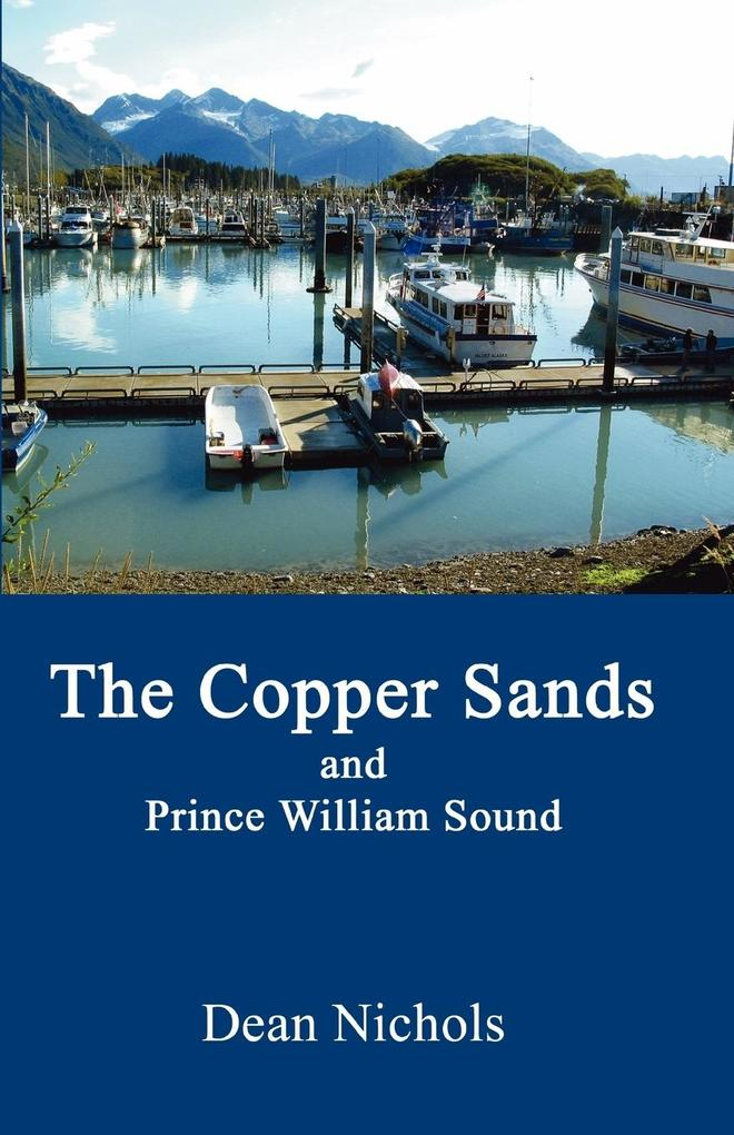 The Copper Sands and Prince William Sound als Taschenbuch
