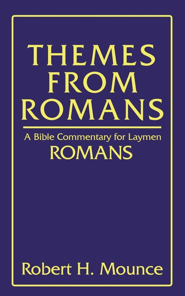 Themes from Romans: A Bible Commentary for Laymen: Romans als Taschenbuch