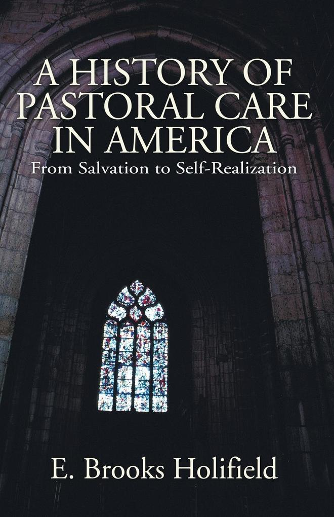 A History of Pastoral Care in America als Taschenbuch
