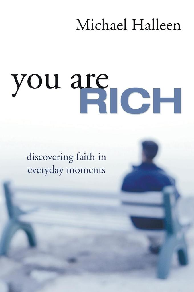 You Are Rich: Discovering Faith in Everyday Moments als Taschenbuch