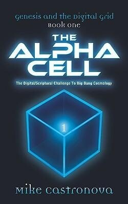 Genesis and the Digital Grid: Book One-The Alpha Cell als Buch