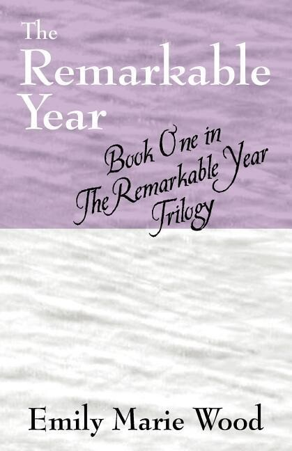 The Remarkable Year: Book 1 in the Remarkable Year Trilogy als Taschenbuch