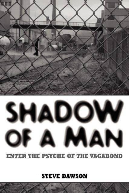 Shadow of a Man: Enter the Psyche of the Vagabond als Taschenbuch