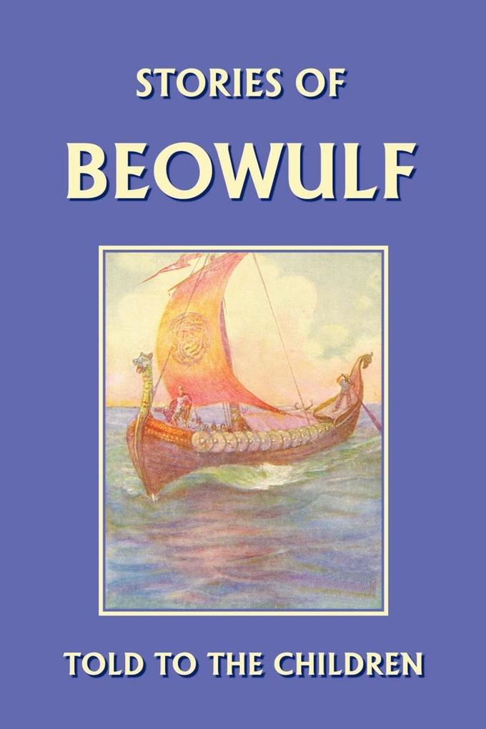 Stories of Beowulf Told to the Children als Taschenbuch