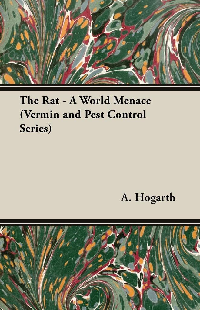 The Rat - A World Menace (Vermin and Pest Control Series) als Taschenbuch