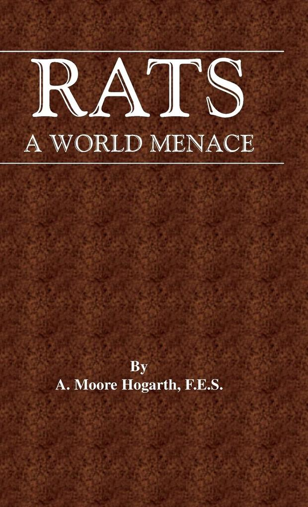 The Rat - A World Menace (Vermin and Pest Control Series) als Buch