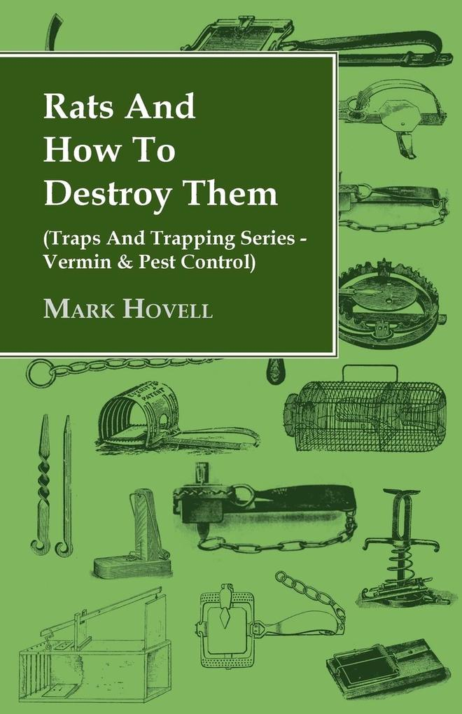 Rats and How to Destroy Them (Traps and Trapping Series - Vermin & Pest Control) als Taschenbuch