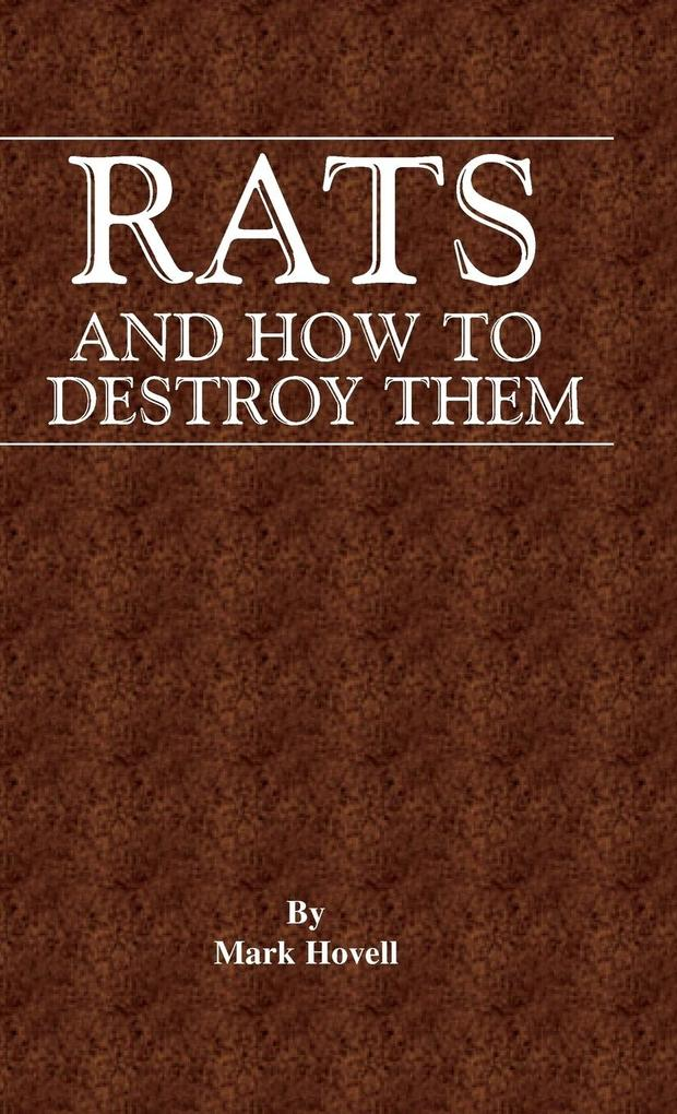 Rats and How to Destroy Them (Traps and Trapping Series - Vermin & Pest Control) als Buch