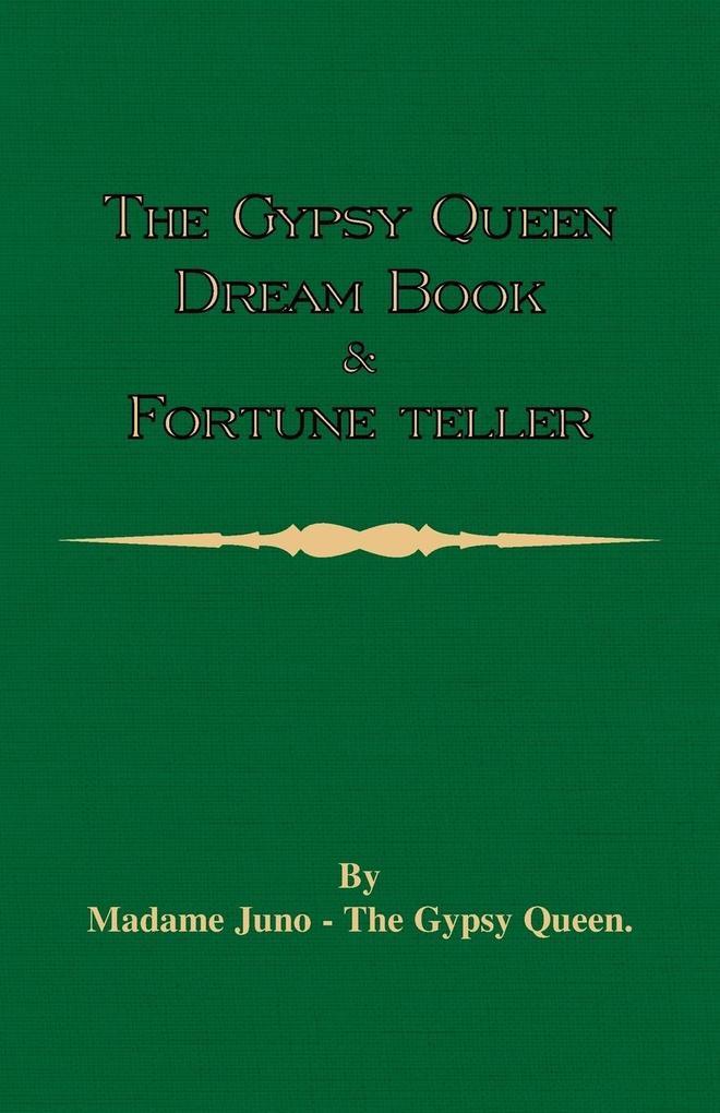 The Gypsy Queen Dream Book And Fortune Teller (Divination Series) als Taschenbuch