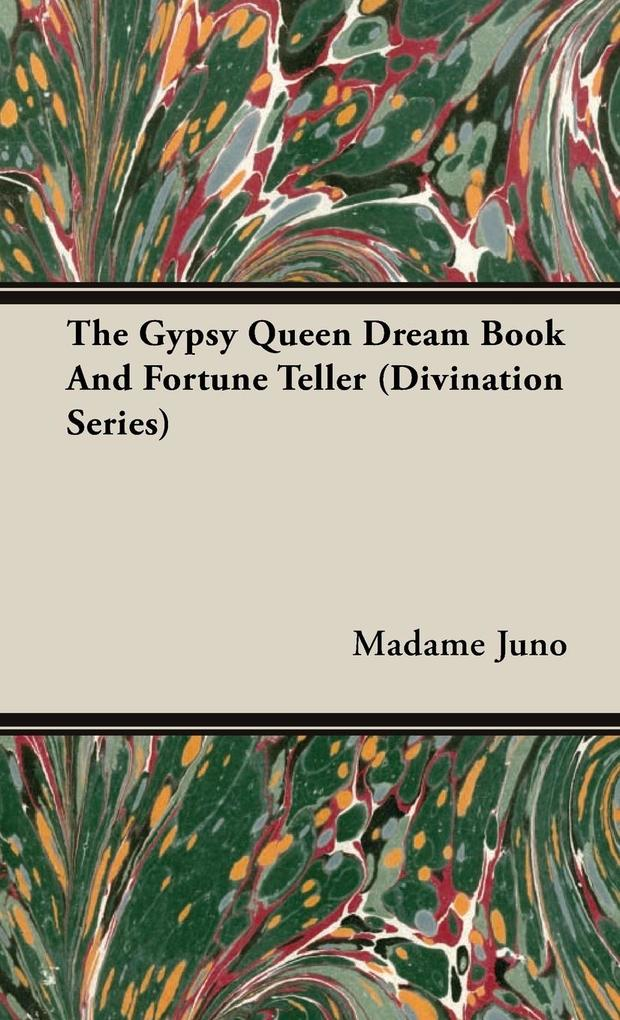 The Gypsy Queen Dream Book And Fortune Teller (Divination Series) als Buch