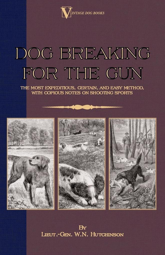 Dog Breaking for the Gun als Taschenbuch