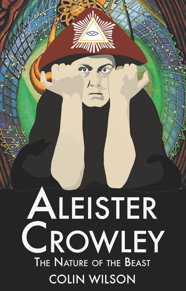 Aleister Crowley: The Nature of the Beast als Taschenbuch