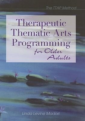 Therapeutic Thematic Arts Programming for Older Adults als Taschenbuch