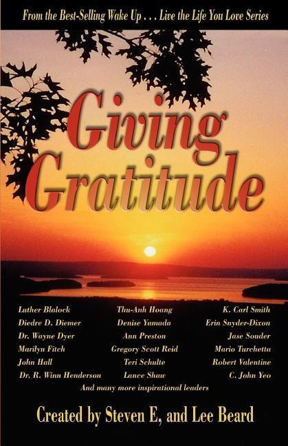 Wake Up . . . Live the Life You Love, Giving Gratitude als Taschenbuch