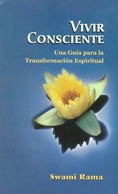 Vivir Consciente: Una Guia Para la Transformacion Espiritual als Taschenbuch