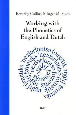 Working with the Phonetics of English and Dutch als Buch