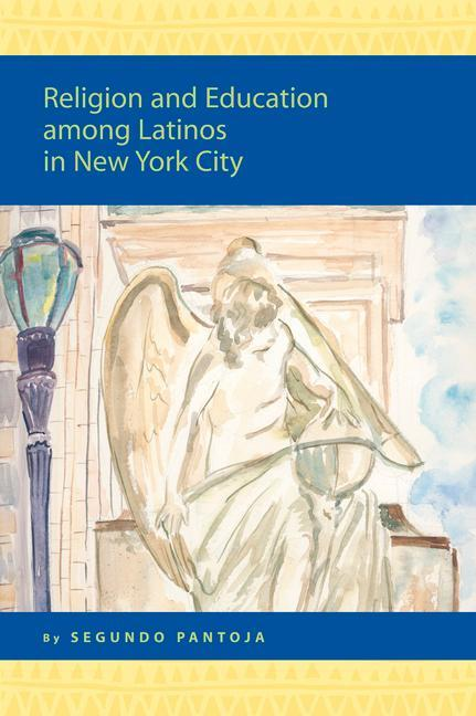 Religion and Education Among Latinos in New York City: als Buch