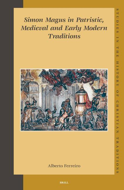 Simon Magus in Patristic, Medieval and Early Modern Traditions als Buch