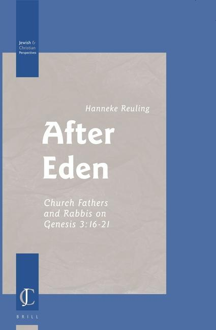 After Eden: Church Fathers and Rabbis on Genesis 3:16-21 als Buch