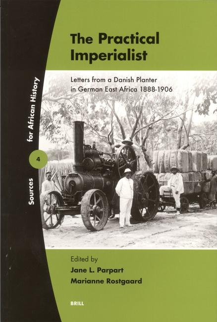 The Practical Imperialist: Letters from a Danish Planter in German East Africa 1888-1906 als Buch