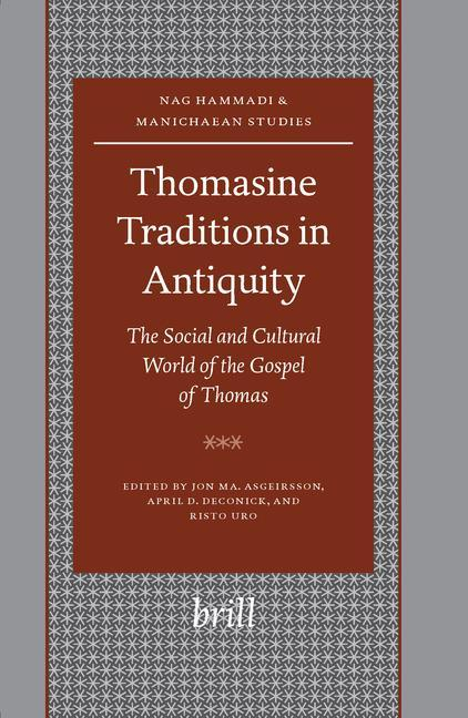 Thomasine Traditions in Antiquity: The Social and Cultural World of the Gospel of Thomas als Buch