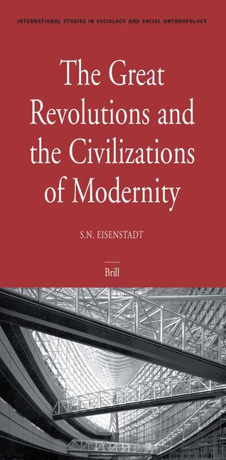 The Great Revolutions and the Civilizations of Modernity als Buch