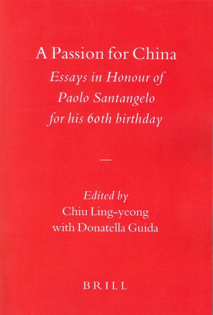 A Passion for China: Essays in Honour of Paolo Santangelo, for His 60th Birthday als Buch